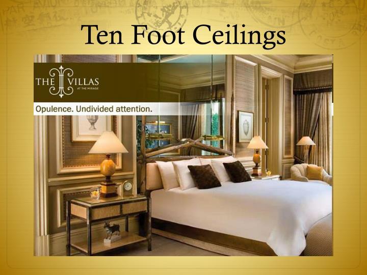 Ten Foot Ceilings