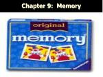 chapter 9 memory