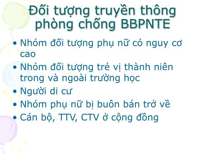 Đối tượng truyền thông phòng chống BBPNTE