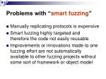 problems with smart fuzzing