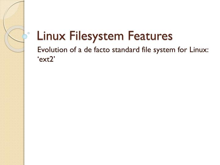 PPT - Linux Filesystem Features PowerPoint Presentation - ID