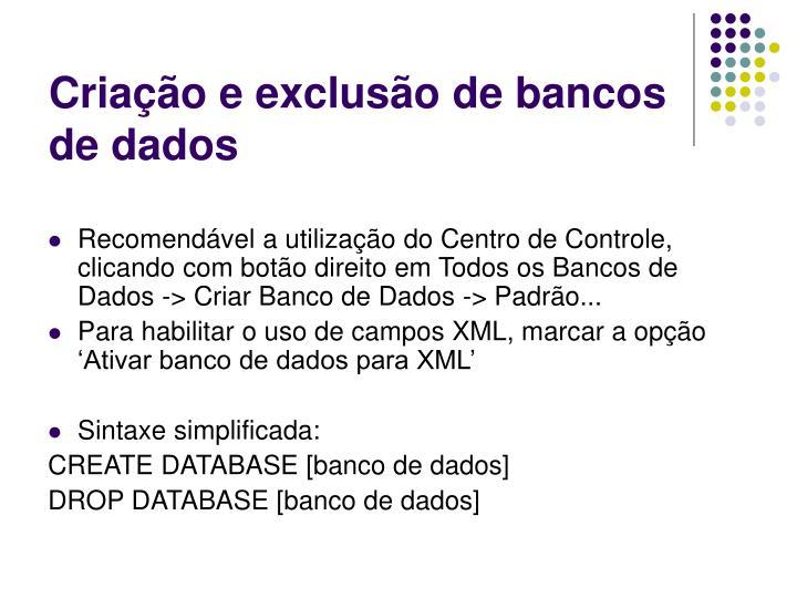 Criação e exclusão de bancos de dados
