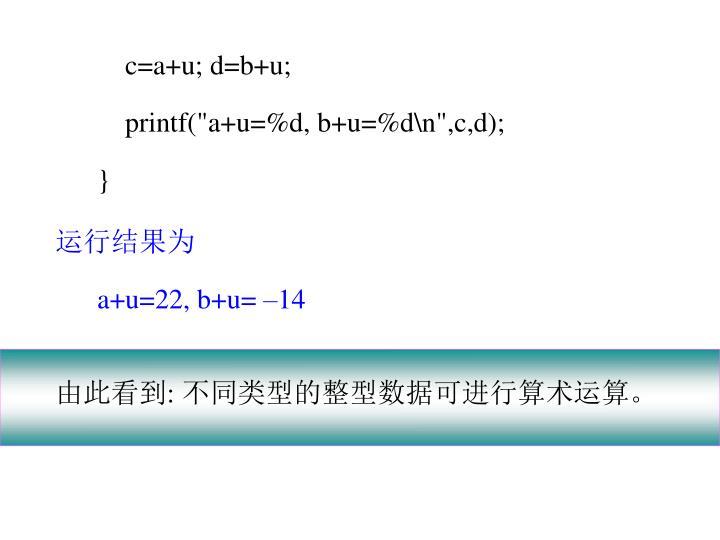 c=a+u; d=b+u;