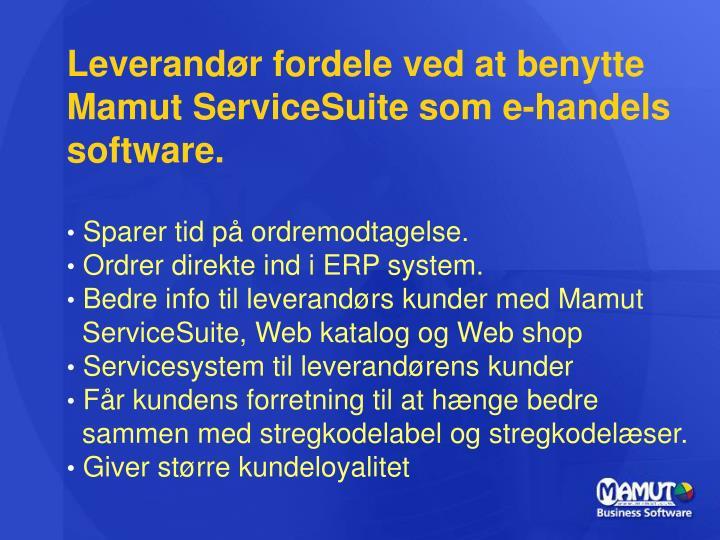 Leverandør fordele ved at benytte Mamut ServiceSuite som e-handels software.