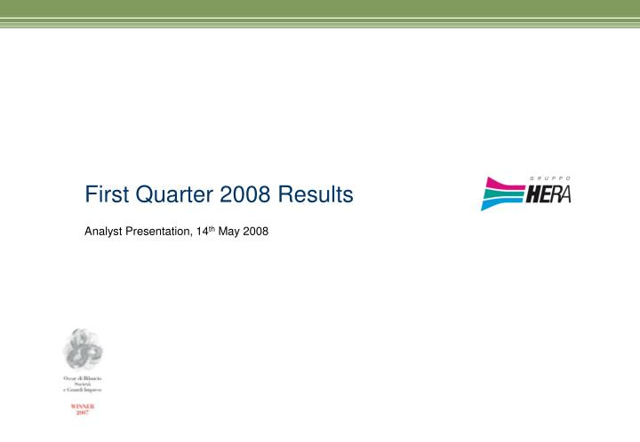 First Quarter 2008 Results