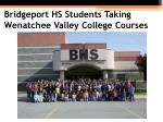 bridgeport hs students taking wenatchee valley college courses