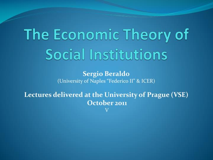 social institution of economy The function of an economic institution they also participate in projects that are beneficial to the society through their social a traditional economy.