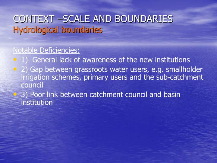CONTEXT –SCALE AND BOUNDARIES