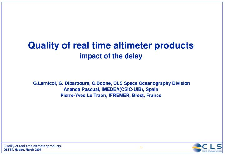 Quality of real time altimeter products