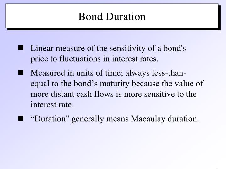 Linear measure of the sensitivity of a bond's price to fluctuations in interest rates.
