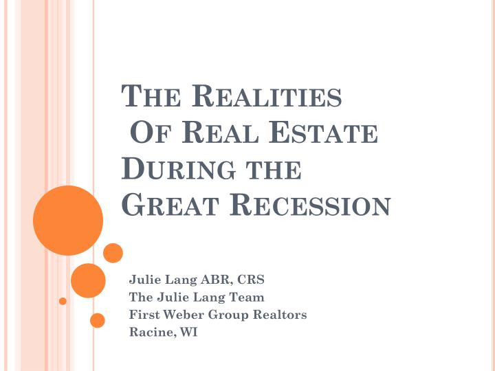 the realities of real estate during the great recession n.