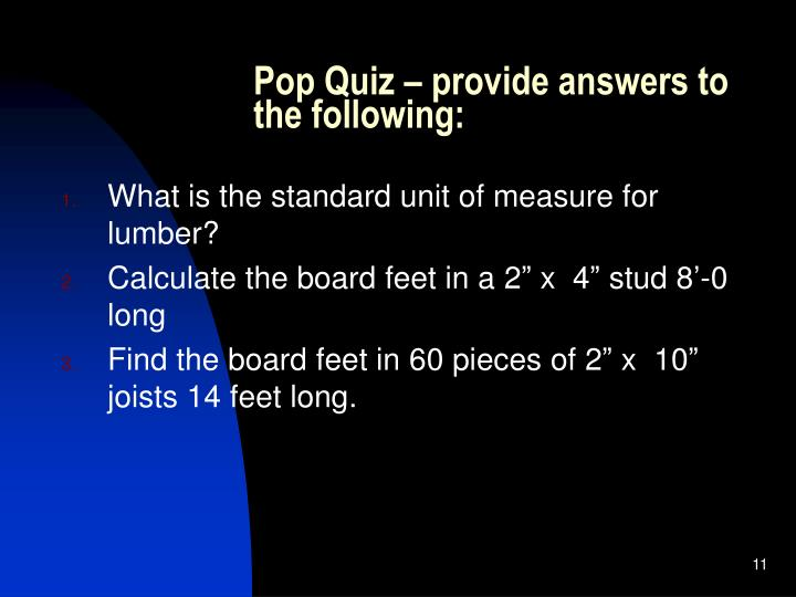 Pop Quiz – provide answers to the following:
