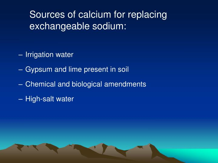 Sources of calcium for replacing exchangeable sodium: