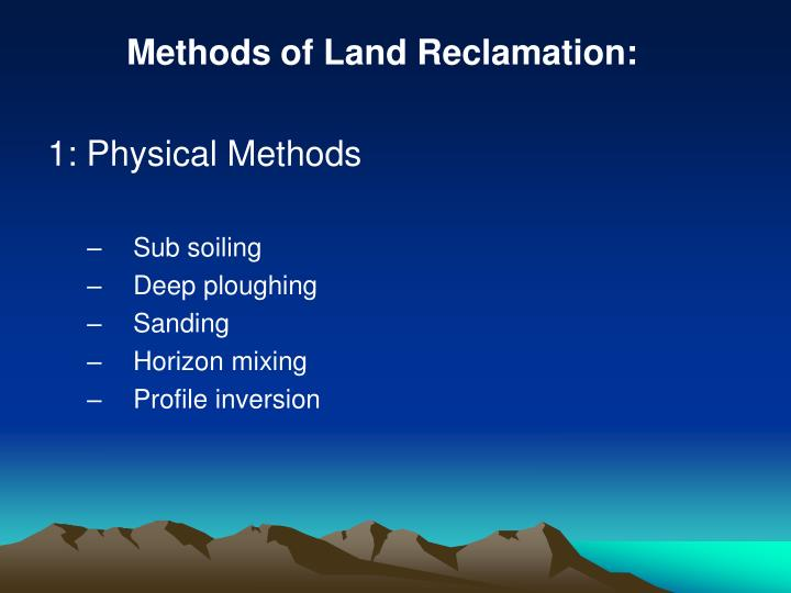 Methods of Land Reclamation:
