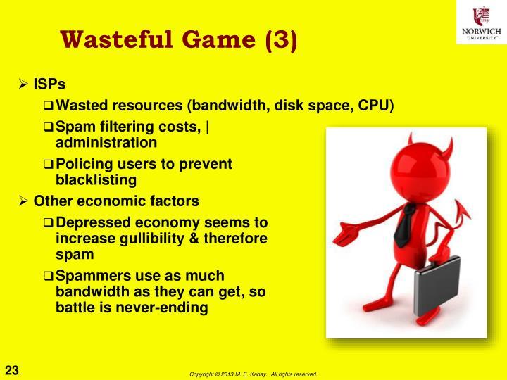 Wasteful Game (3)