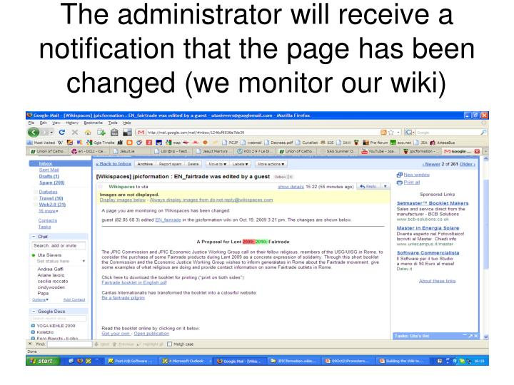 The administrator will receive a notification that the page has been changed (we monitor our wiki)