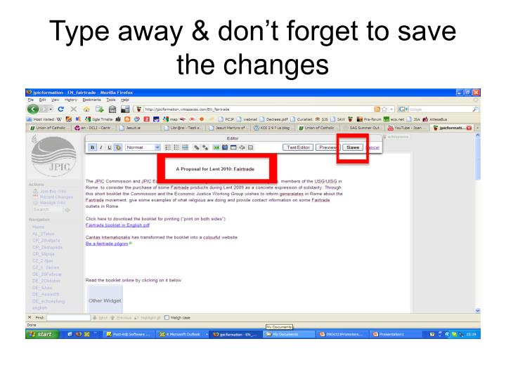 Type away & don't forget to save the changes