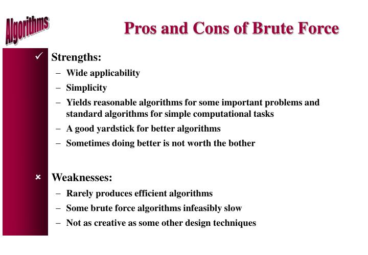 Pros and Cons of Brute Force