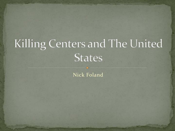 killing centers and the united states n.
