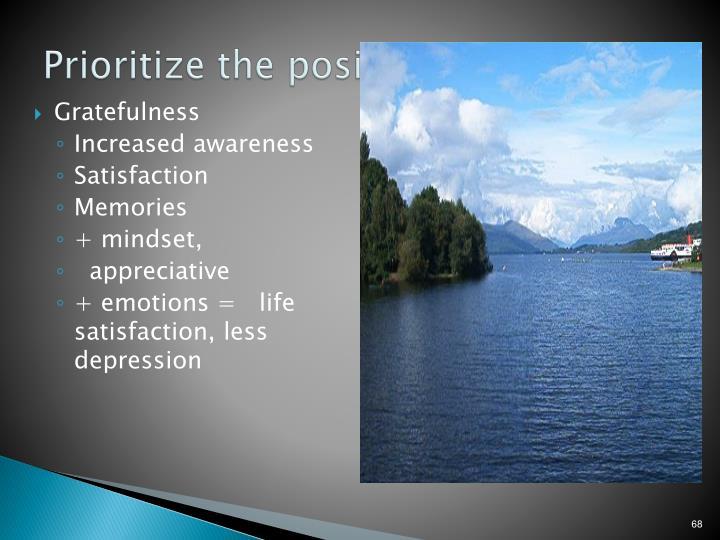 Prioritize the positive
