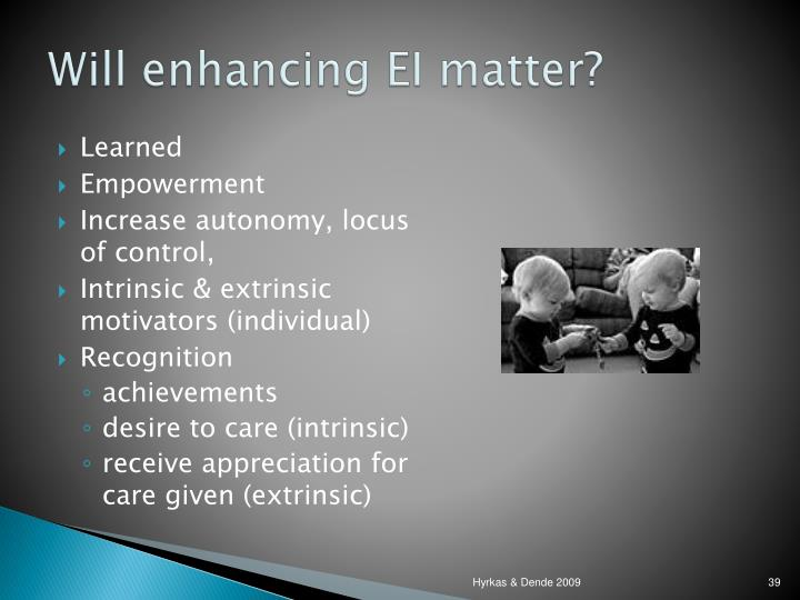 Will enhancing EI matter?