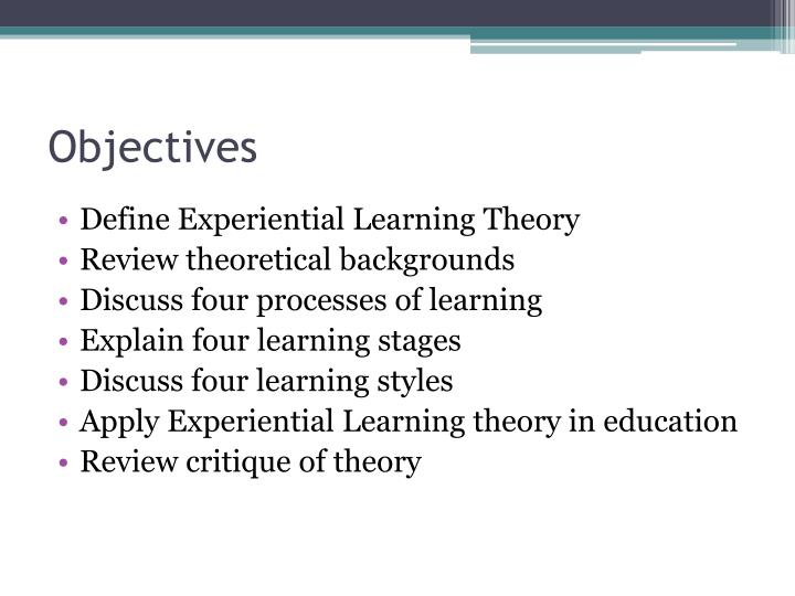 kolbs experiential learning theory Experiential learning theory elt was created to provide an intellectual foundation for the practice of the current experiential learning theory bibliographies include over 4,100 entries dating between 1971 and 2016 (kolb & kolb 2016.