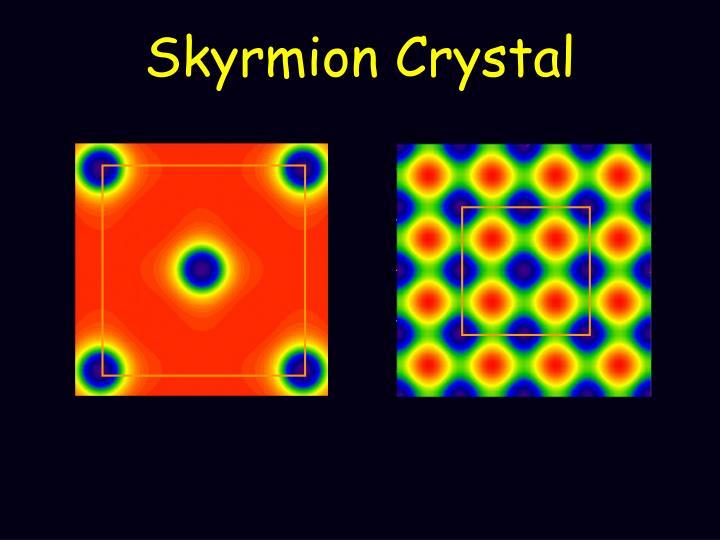 Skyrmion Crystal