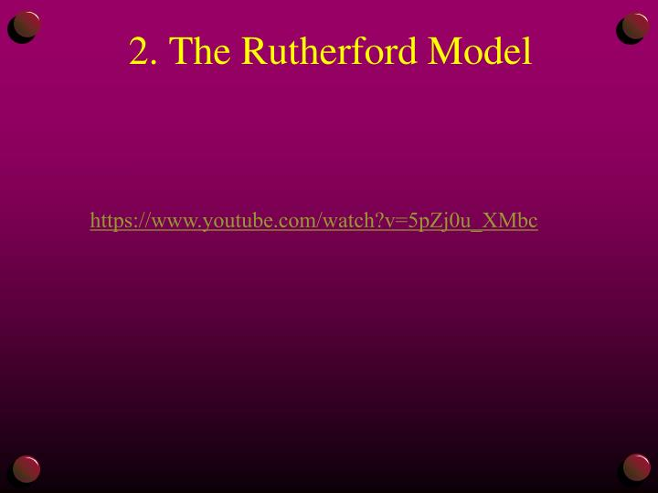 2. The Rutherford Model