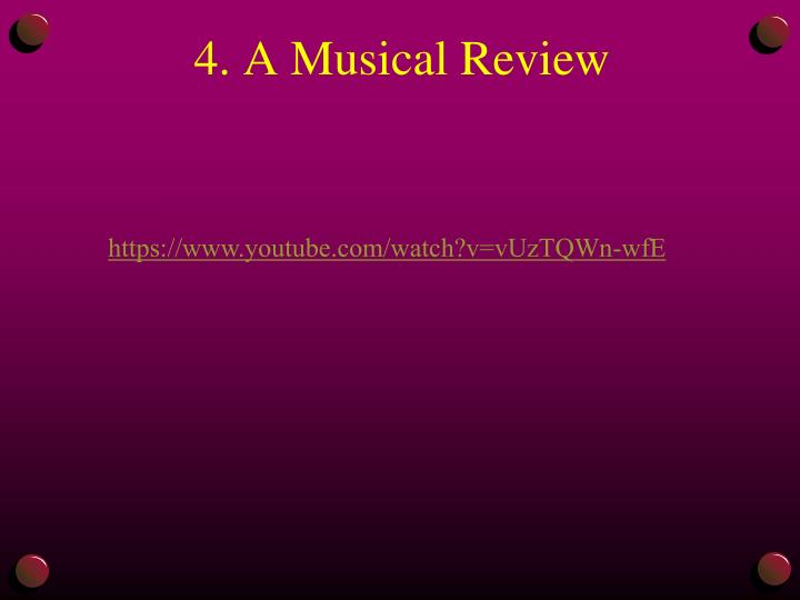 4. A Musical Review