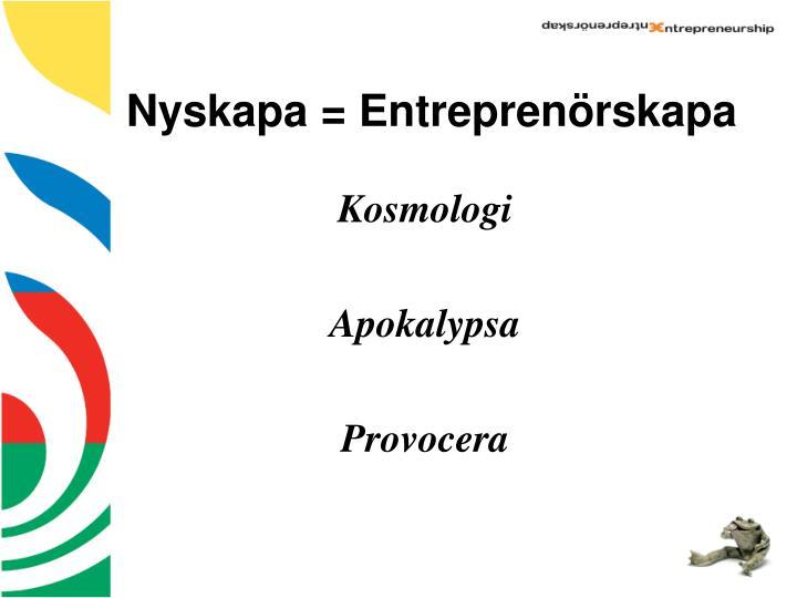 Nyskapa = Entreprenörskapa
