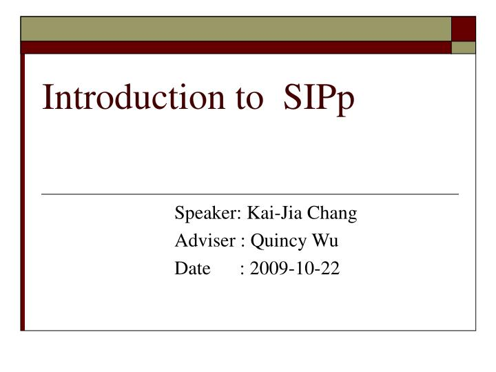 Introduction to sipp