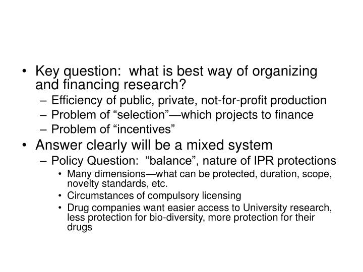 Key question:  what is best way of organizing and financing research?