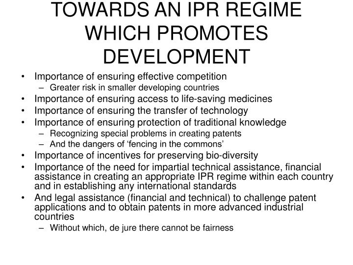 TOWARDS AN IPR REGIME WHICH PROMOTES DEVELOPMENT