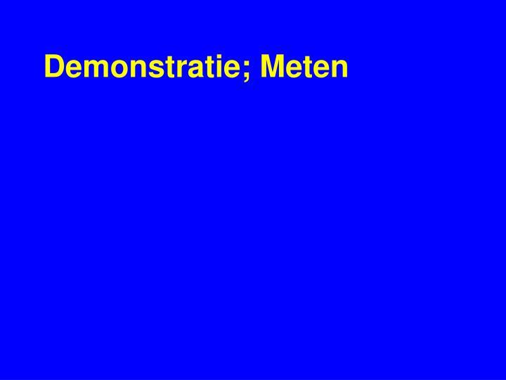 Demonstratie; Meten