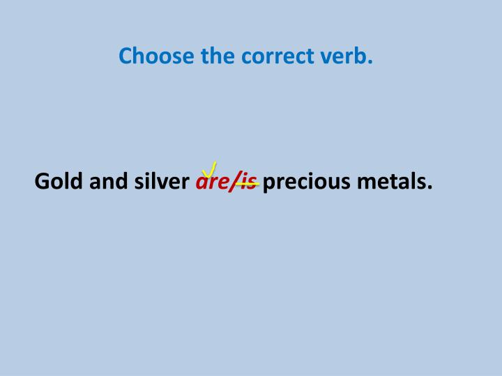 Choose the correct verb.