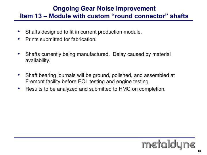 Ongoing Gear Noise Improvement