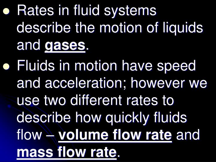 Rates in fluid systems describe the motion of liquids and