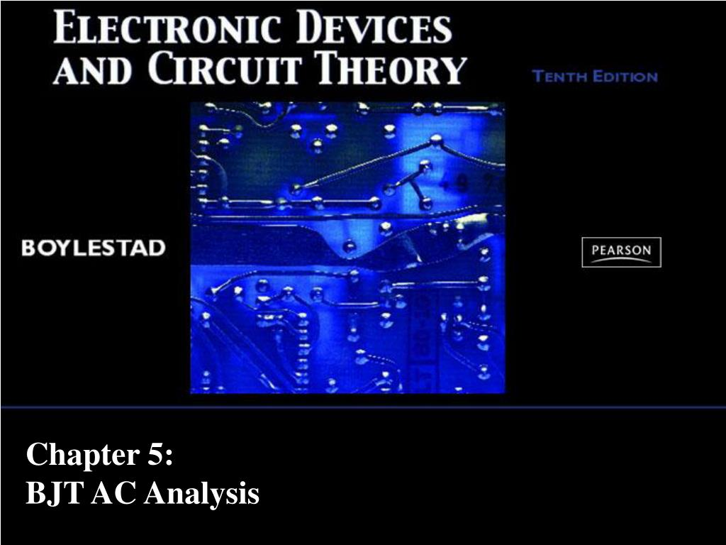 Ppt Chapter 5 Bjt Ac Analysis Powerpoint Presentation Id5588788 Electronic Circuit And Design Neamen 2nd Edition N