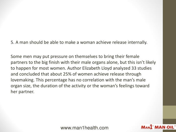 5. A man should be able to make a woman achieve release internally.