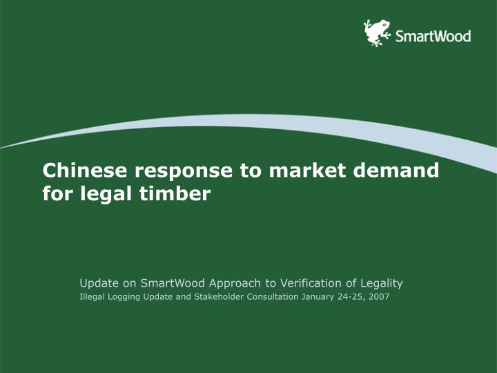 Chinese response to market demand for legal timber