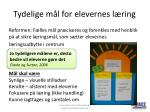 tydelige m l for elevernes l ring