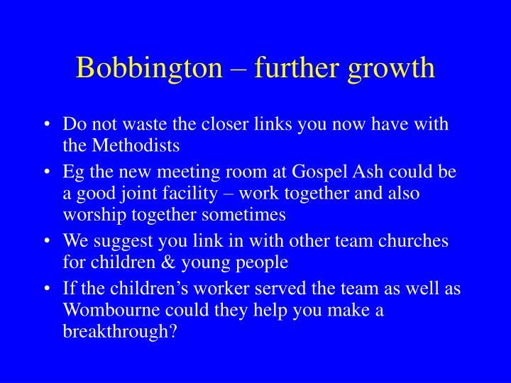 Bobbington – further growth