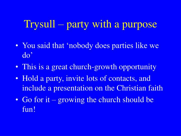 Trysull – party with a purpose