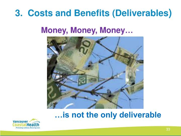 3.  Costs and Benefits (Deliverables