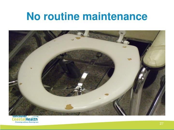 No routine maintenance
