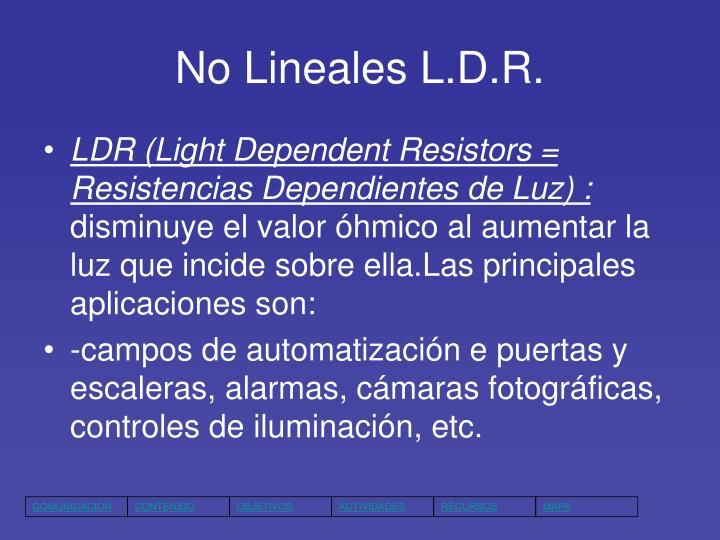 No Lineales L.D.R.