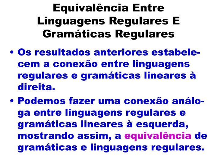 Equivalência Entre Linguagens Regulares E Gramáticas Regulares