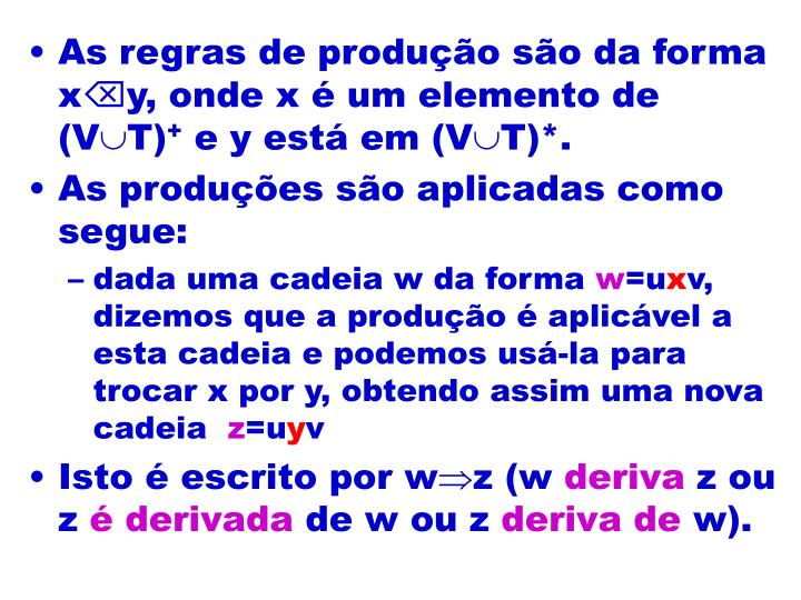 As regras de produção são da forma x