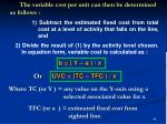 the variable cost per unit can then be determined as follows
