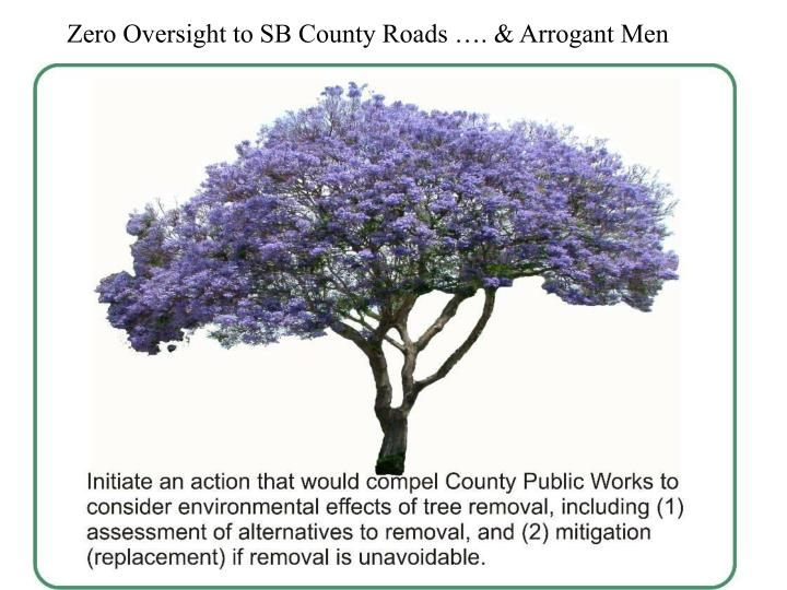 Zero Oversight to SB County Roads …. & Arrogant Men